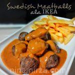 Resipi Swedish Meatballs ala IKEA … senang jer!