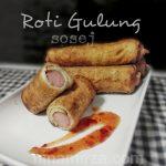 Roti Gulung Sosej – Menu Segera lagi Mudah buat  Juadah Berbuka Puasa