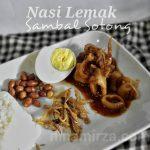 Selagi tak bersalin lagi … Pekena Nasi Lemak bersama Sambal Sotong Serai