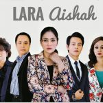 Sinopsis Drama LARA AISHAH Astro