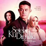 Sinopsis Drama SETELAH KU DIMILIKI TV3