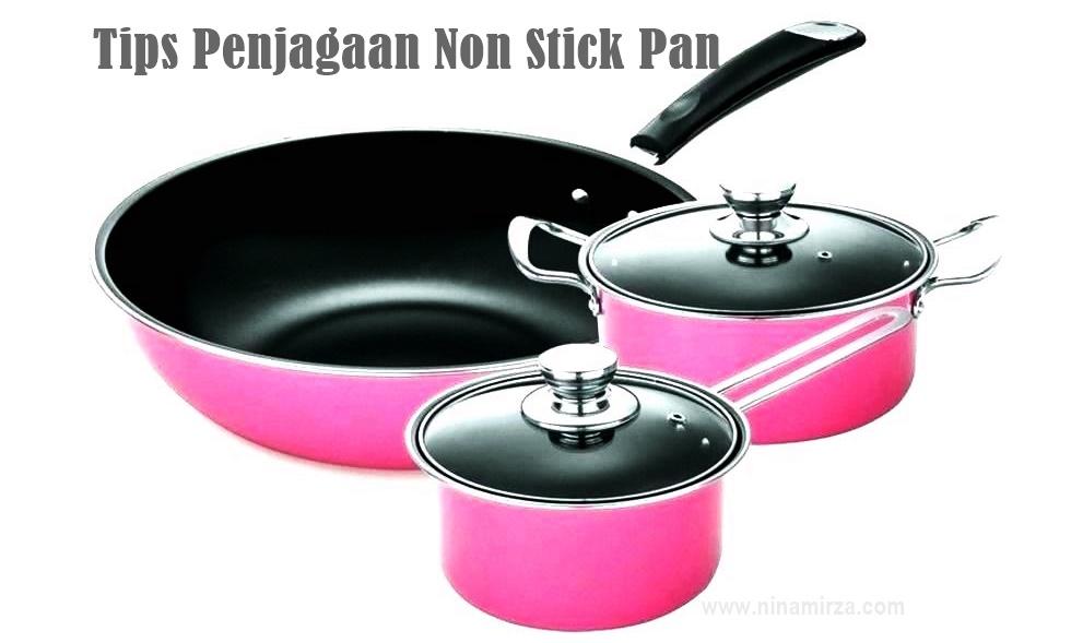 Tips Penjagaan Non Stick Pan
