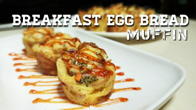 Resipi Breakfast Egg Bread Muffin