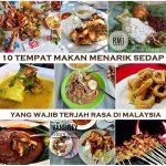 Tempat Makan Menarik Sedap Malaysia Murah Wajib Terjah Rasa Murah