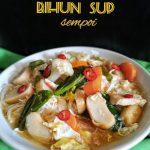 Resepi Bihun Sup Sempoi Mudah Sedap Chinese Style KungFu Kantonis Ladna